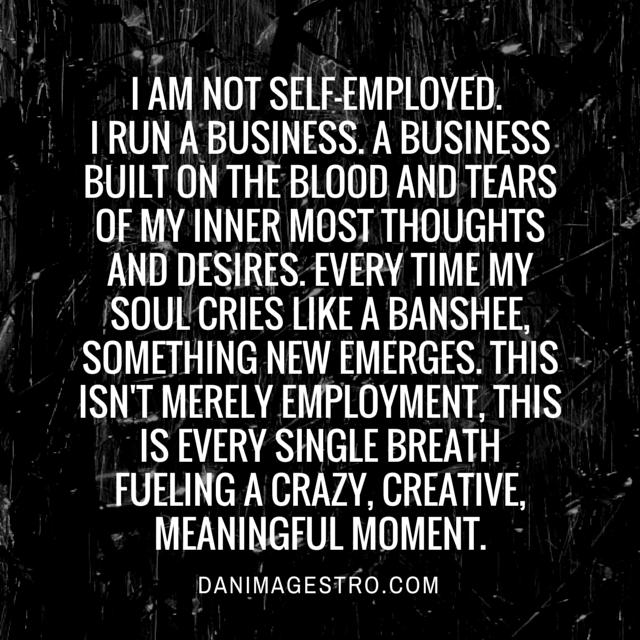 Im-not-self-employed.-I-run-a-business.